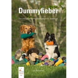 Dummyfieber - Das ultimative Dummytrainingsbuch für Jederhund